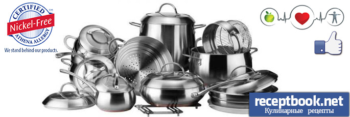 Вредная для здоровья посуда (нержавеющая сталь)